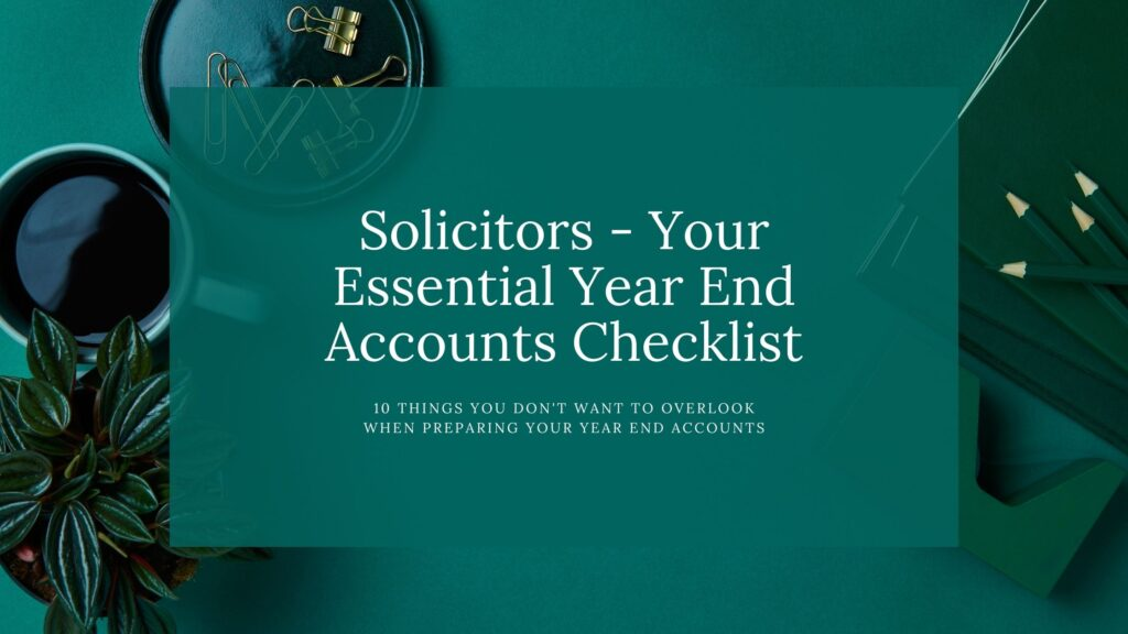 Solicitors - Your Essential Year End Accounts Checklist